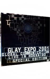 GLAY EXPO 2001 {GLOBAL COMMUN...
