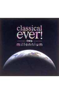 Classical ever! two~millennium