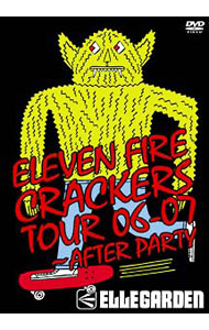 ELEVEN FIRE CRACKERS TOUR 06-07~AFTER PARTY