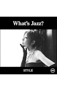 【CD+DVD】What's Jazz? -STYLE- (SHM-CD)