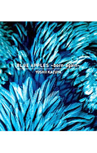 【CD・カレンダー付】BLUE APPLES~born-again~