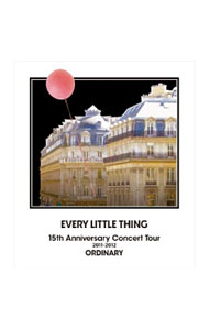 【Blu-ray】EVERY LITTLE THING 15th Anniversary Concert Tour 2011-2012 ORDINARY