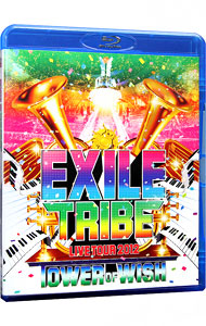 【Blu-ray】EXILE TRIBE LIVE TOUR 2012 TOWER OF WISH