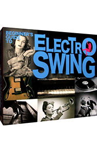 【3CD】BEGINNER'S GUIDE TO ELECTRO SWING