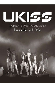 U-KISS JAPAN LIVE TOUR 2013~Inside of Me~