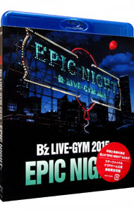 【Blu-ray】B'z LIVE-GYM 2015-EPIC NIGHT-