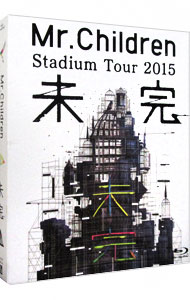 【Blu-ray】Mr.Children Stadium Tour 2015 未完