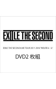 "EXILE THE SECOND LIVE TOUR 2017-2018""ROUTE 6・6"""